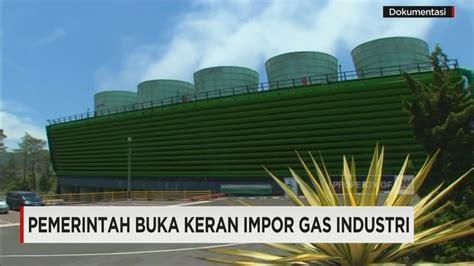 Keran Gas pemerintah buka keran impor gas industri