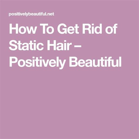 how to get rid of hair chalk stains 25 beautiful static hair ideas on pinterest fly away