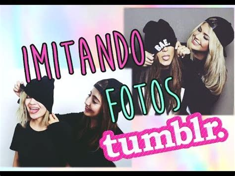 imagenes hipsters de amigas imitando fotos tumblr amigas mar 237 afernandamv youtube
