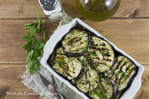 come cucinare le melanzane grigliate melanzane grigliate melanzane grigliate ricetta