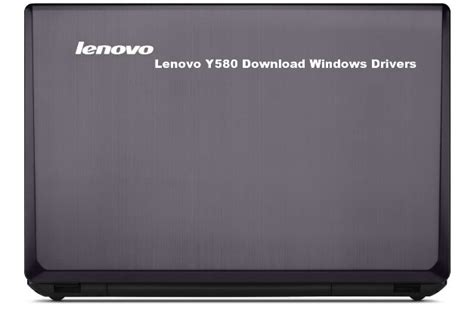 lenovo y580 laptop drivers download for windows notebook lenovo y580 download newest and fastest drivers