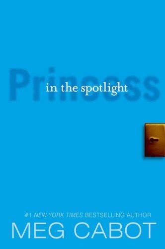 Spotlight Meg Cabot by Princess In The Spotlight The Princess Diaries 2 By Meg