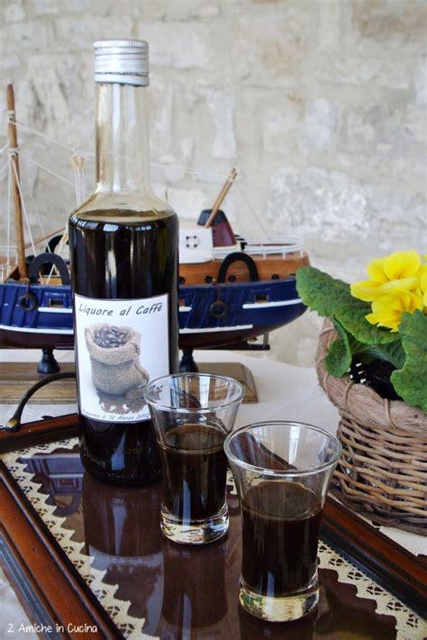 liquori fatti in casa liquori fatti in casa 8 ricette facilissime tutte da provare