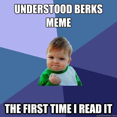 Berks Meme - understood berks meme the first time i read it success