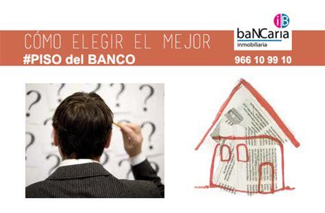 comprar vivienda banco malo pasos a seguir para elegir la mejor vivienda de los bancos