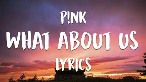 p nk what about us lyrics lyric video anthony