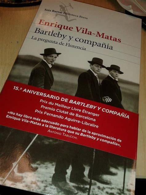 libro bartleby y compaa enrique vila matas bartleby y compa 241 237 a