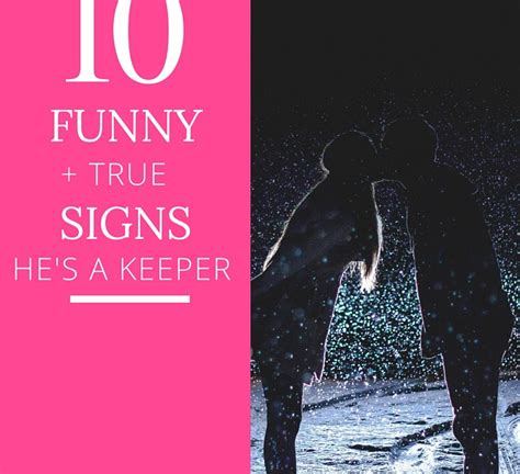 8 Ways To Hes A Keeper by 10 But True Ways You He S A Keeper Herfeed
