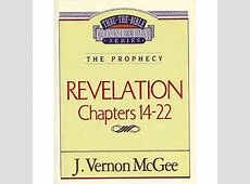 Revelation: Chapters 14-22 (Thru The Bible Commentary ... Revelation 21 22 Commentary