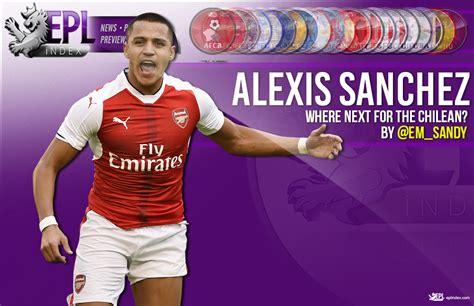 alexis sanchez record where next for alexis sanchez epl index unofficial