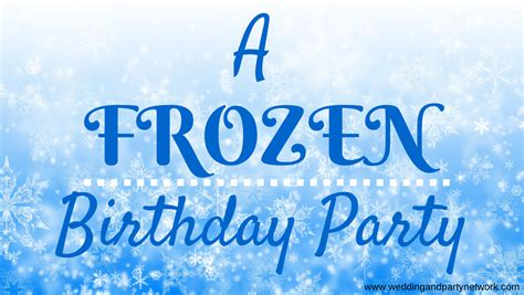 frozen themed birthday quotes birthday parties celebration advisor wedding and party