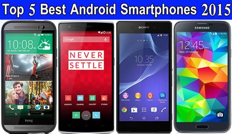 best smartphone 2015 top 5 best android smartphones 2015