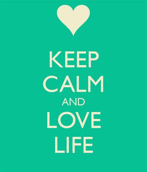 Imagenes De Keep Calm Love   keep calm and love life poster whatrunslori keep calm