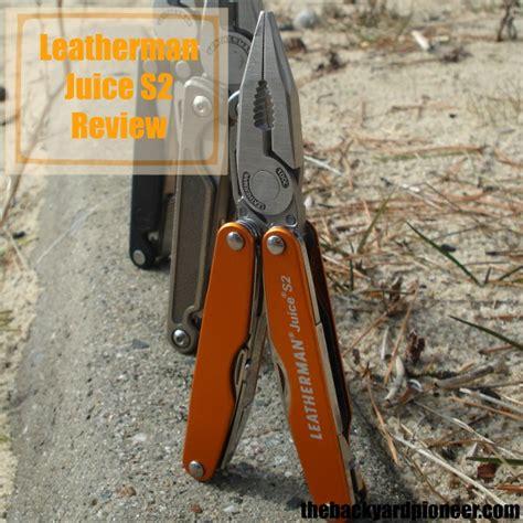 leatherman s2 juice leatherman juice s2 review the backyard pioneer
