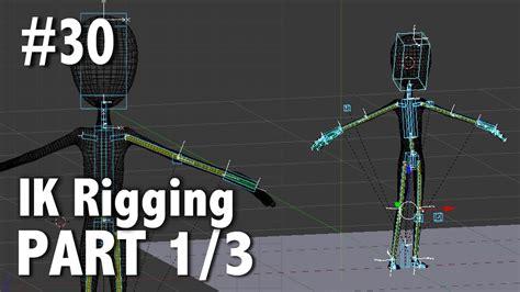 blender 3d tutorial rigging blender 2 6 tutorial 30 ik rigging pt 1 3 youtube