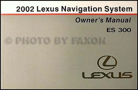 2003 lexus es 300 navigation system owners guide book original 2002 lexus es 300 navigation system owners manual original
