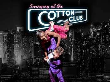 swinging at the cotton club tour dates swinging at the cotton club touring tour dates tickets