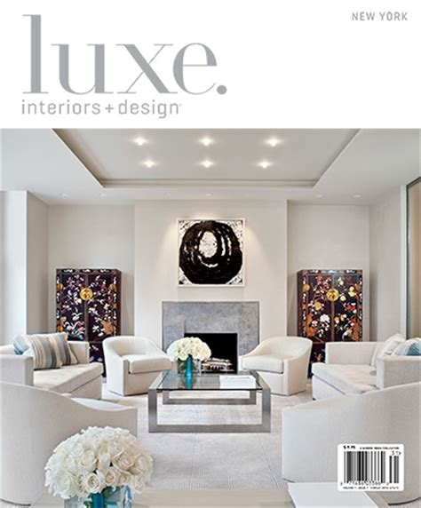 luxe interiors design new york premiere edition luxe interior design magazine new york edition winter