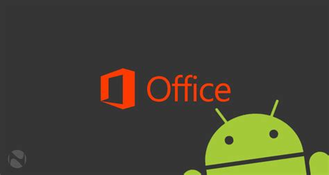 office android microsoft office apps for android phones are now available to everyone neowin