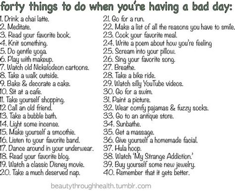 9 Things To Do Each Day To Make You Beautiful by 40 Things To Do When You Re A Bad Day Or Just