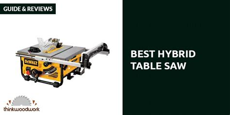 cabinet table saw reviews 2016 best hybrid table saw guide reviews 2018 think woodwork