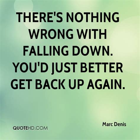 Youd Better Back That Drive Up marc denis quotes quotehd