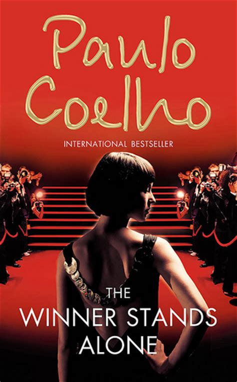 the winner stands alone the winner stands alone by paulo coelho book review the light shines the brightest