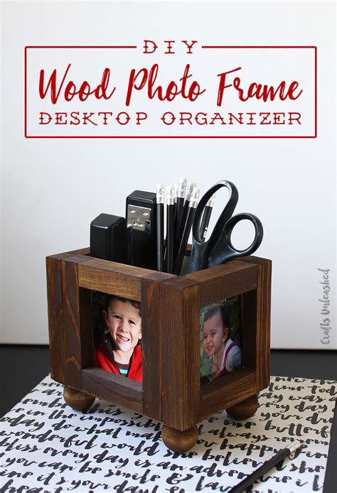 make your own desk organizer diy desk organizer wood photo frames consumer crafts