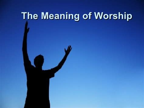 the meaning of the meaning of worship