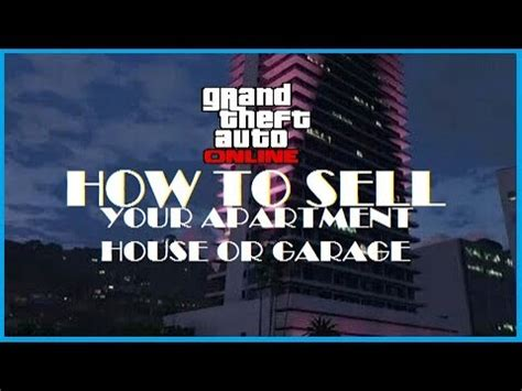 how to sell your house on gta 5 online how to sell your apartment house or garage in gta 5 online youtube