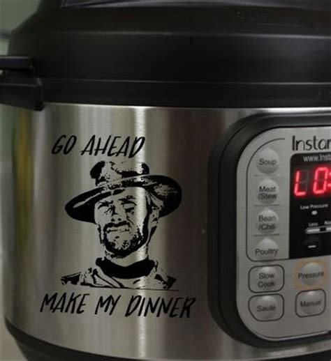 instant pot decals instant pot decal sticker clint eastwood go ahead make my