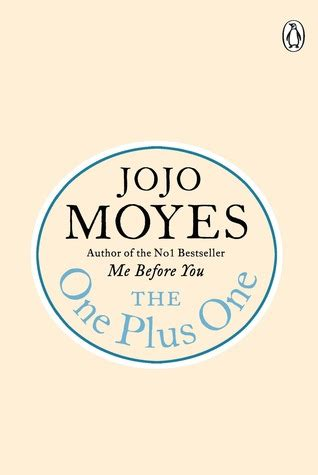 Jojo Moyes The One Plus One the one plus one by jojo moyes reviews discussion bookclubs lists
