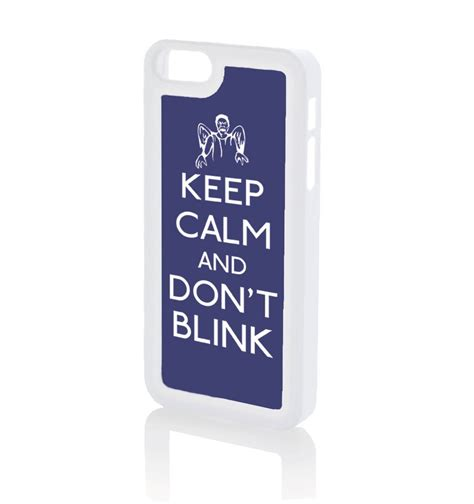 Blink Iphone 4 White keep calm and don t blink iphone 5 iphone 5s
