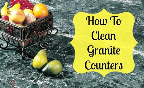 how to clean granite counter tops home ec 101