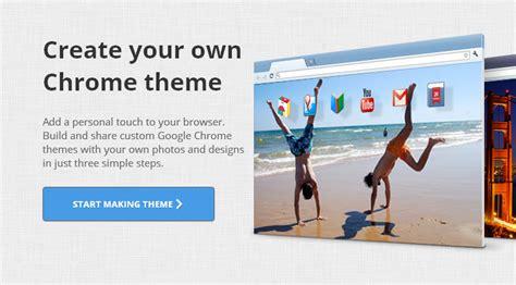 google design your own website create your own chrome theme official google chrome