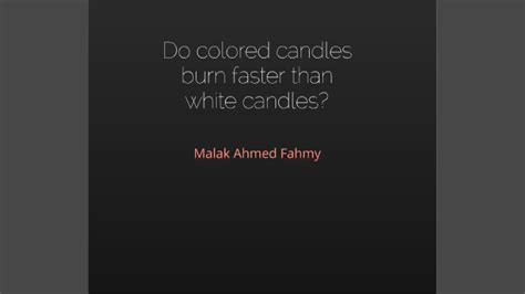 do colored candles burn faster than white candles do white candles burn faster than colored bibliography