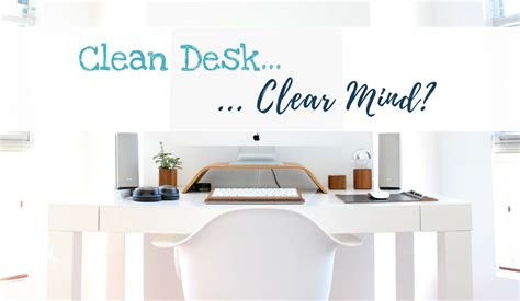 Clean The Desk by All In Time Clean Desk Clear Mind