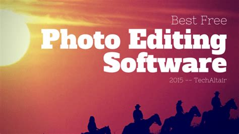 best free photo editing software best free photo editing software 2015 techaltair