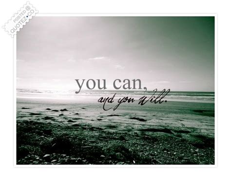 You Can You Will you can and you will motivational quote 171 quotez co