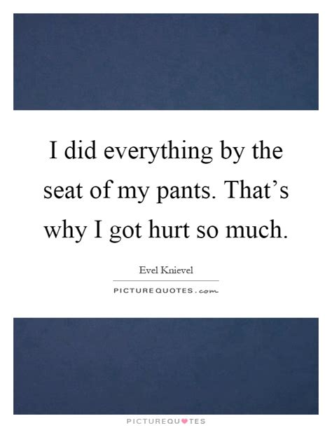 why does my pant so much hurt feelings quotes sayings hurt feelings picture quotes
