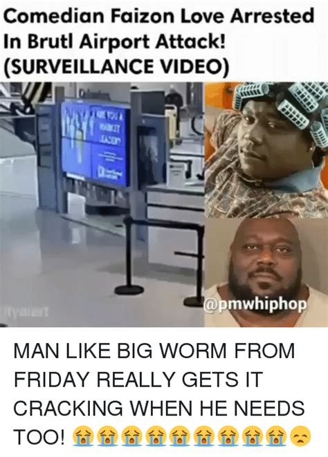 Big Worm Meme - 25 best memes about faizon love faizon love memes