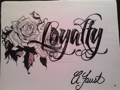 loyalty tattoo designs loyalty by ayejaywalkin on deviantart
