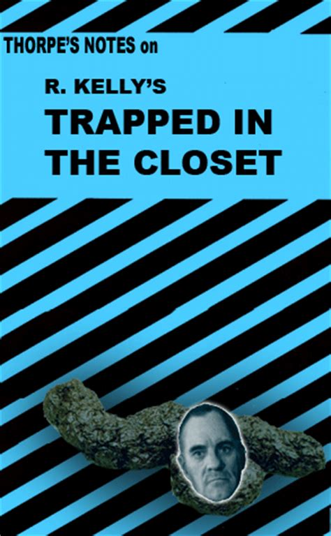 List Of In The Closet by Thorpe S Notes R S Trapped In The Closet