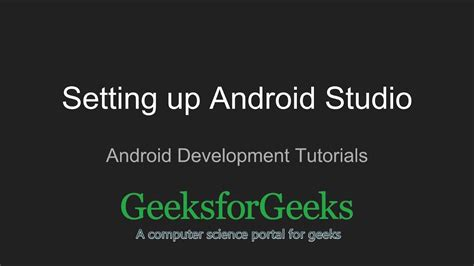 android programming tutorial android development tutorials setting up the android studio geeksforgeeks wikitimes times