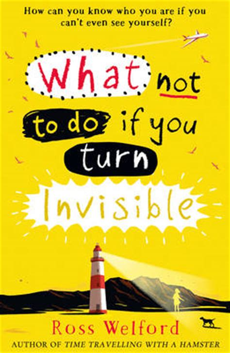 what to do if you what not to do if you turn invisible by ross welford buy