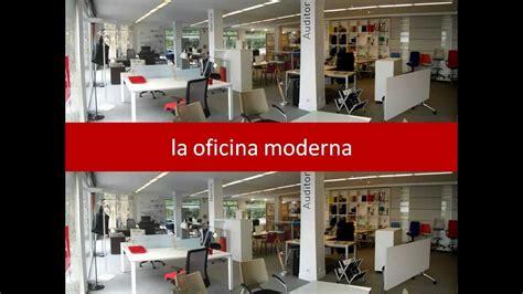 la oficina moderna la oficina moderna lom youtube