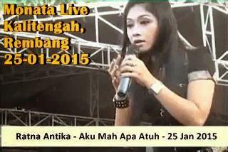 download mp3 dangdut terbaru februari 2015 ratna antika monata live kalitengah 2015 blog dangdut