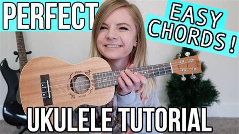 ed sheeran perfect ukulele tutorial perfect ed sheeran easy ukulele tutorial youtube