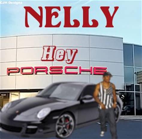 Hey Porsche Nelly by Nelly Hey Porsche By Cjhdesigns13 On Deviantart