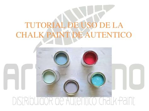 chalk paint de autentico tutorial de uso de autentico chalk paint